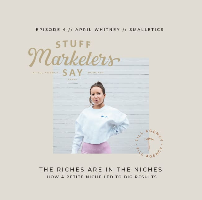 April Whitney, Smalletics | Till Agency | Stuff Marketers Say Podcast