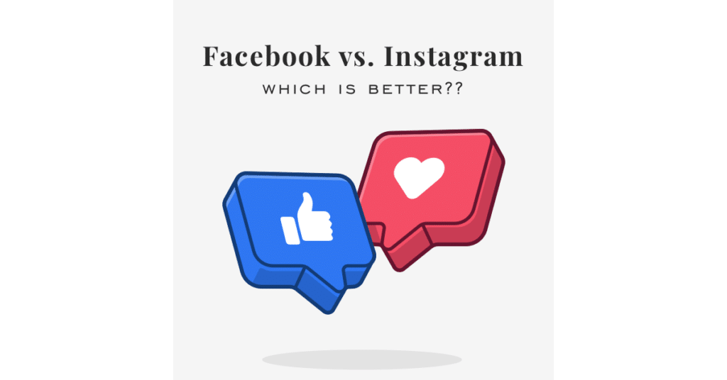 Facebook vs. Instagram: Which is better??